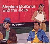 Songtexte von Stephen Malkmus and the Jicks - Mirror Traffic