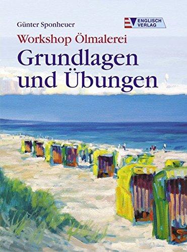 Workshop Ölmalerei – Grundlagen und Übungen