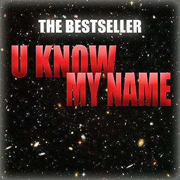 U Know My Name