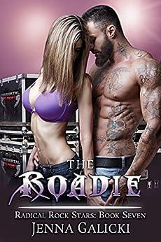 The Roadie: Radical Rock Stars Book 7 by [Jenna Galicki]