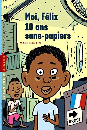 Moi, Felix, 10 ans, sans-papiers: Moi, Félix, 10 ans, sans-papiers