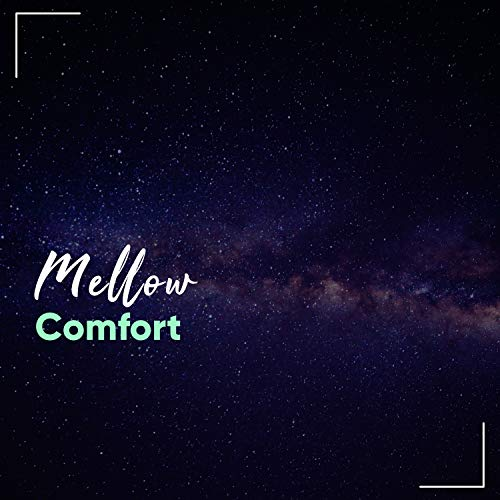 Mellow Comfort