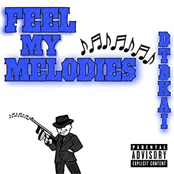 Feel My Melodies