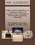 Griffin & Brand of McAllen, Inc. v. Brennan (Peter) U.S. Supreme Court Transcript of Record with Supporting Pleadings