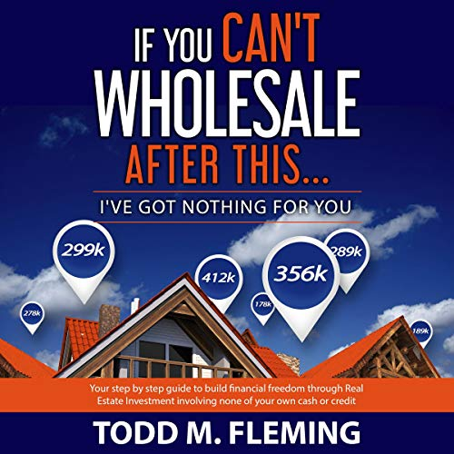 If You Can't Wholesale After This Audiobook By Todd M. Fleming cover art