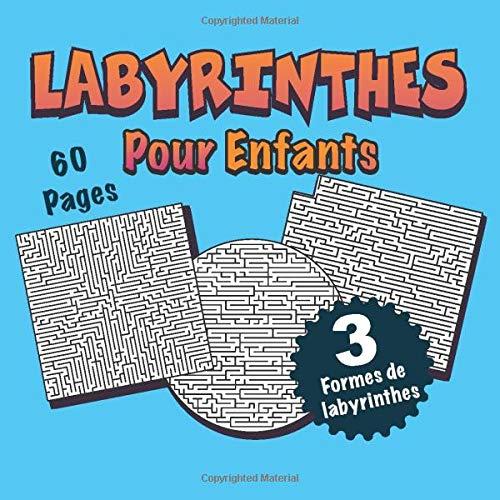 Labyrinthes pour enfants 4-10 ans: 60 labyrinthes variés à découvrir, 3 Formes différent, Dés 4 ans.: livre de puzzles pour les enfants, livre de jeux ... , Jeu labyrinthe junior. Livre d'aventure.