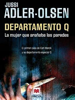 La mujer que arañaba las paredes: (Los casos del Departamento Q 1) de [Jussi Adler-Olsen, Juan Mari Mendizabal]