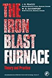 The Iron Blast Furnace: Theory and Practice (International series on materials science and technology ; v. 31)