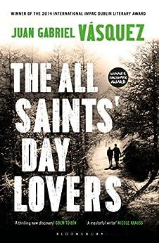 The All Saints' Day Lovers by [Juan Gabriel Vásquez, Anne McLean]