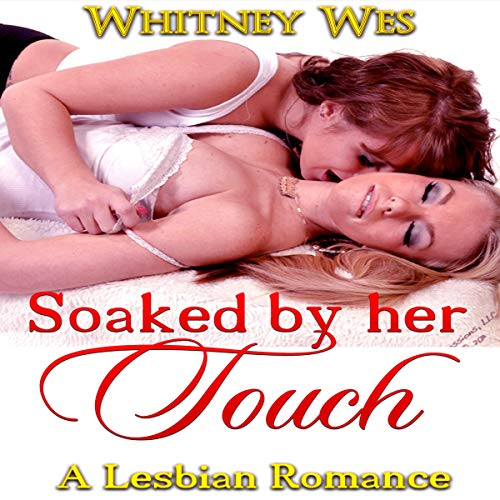Soaked by Her Touch audiobook cover art