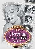 Heroínas y víctimas del cine: Grandes protagonistas del cine de todos los tiempos