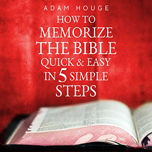 How to Memorize the Bible Quick and Easy in 5 Simple Steps cover art