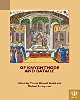 Of Knyghthode and Bataile (TEAMS Middle English Texts Series)