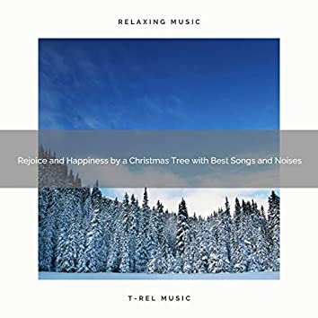 Rejoice and Happiness by a Christmas Tree with Best Songs and Noises