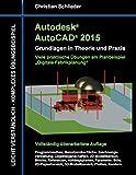 Autodesk AutoCAD 2015 - Grundlagen in Theorie und Praxis: Digitale Fabrikplanung