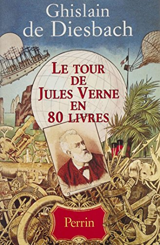 Le Tour de Jules Verne en 80 livres (Hors Collection) (French Edition)