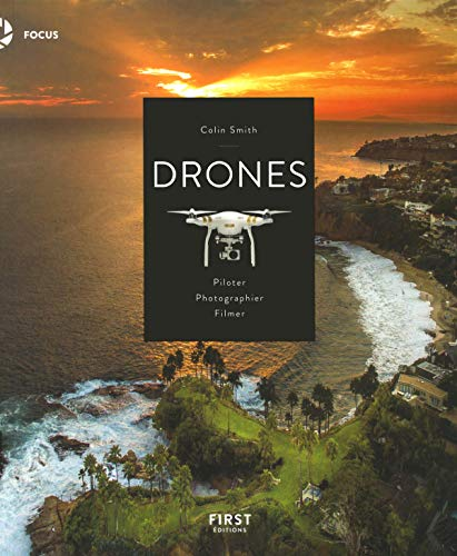 Drones : Piloter, photographier, filmer