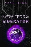 Nova Terra: Liberator - A LitRPG/GameLit Adventure (The Titan Series Book 5)