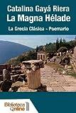 La Magna Hélade. La Grecia Clásica - Poemario
