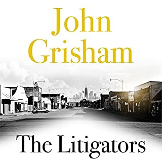 The Litigators                   By:                                                                                                                                 John Grisham                               Narrated by:                                                                                                                                 Dennis Boutsikaris                      Length: 11 hrs and 32 mins     40 ratings     Overall 4.4