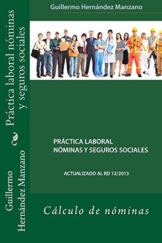 Práctica laboral nóminas y seguros sociales: Cálculo de nóminas