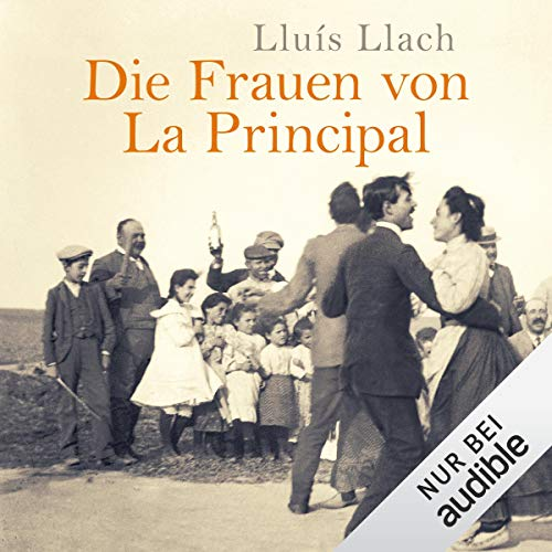 Die Frauen von La Principal                   By:                                                                                                                                 Lluís Llach                               Narrated by:                                                                                                                                 Cornelia Dörr                      Length: 11 hrs and 10 mins     Not rated yet     Overall 0.0
