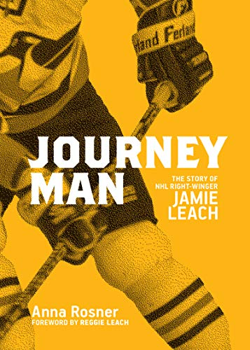 Journeyman: The Story of NHL Right Winger Jamie Leach (English Edition)