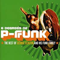 Six Degrees of P-Funk: Best Of George Clinton by George Clinton (2008-03-01)