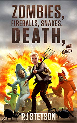 Zombies, Fireballs, Snakes, Death, and Candy by P.J. Stetson ebook deal