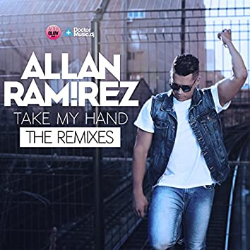 Take My Hand (The Remixes)