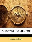 A Voyage to Lilliput - Nabu Press - 09/02/2010