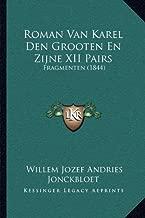 Roman Van Karel Den Grooten En Zijne XII Pairs: Fragmenten (1844)