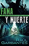 Fama y muerte: Una serie policíaca de Aneth y Goya: 1 (Crímenes en tierras violentas)