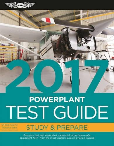 "Powerplant Test Guide 2017: The ""Fast-Track"" to Study for and Pass the Aviation Maintenance Technician Knowledge Exam (Fast-Track Test Guides)"