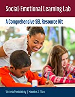 Social-Emotional Learning Lab: A Comprehensive SEL Resource Kit