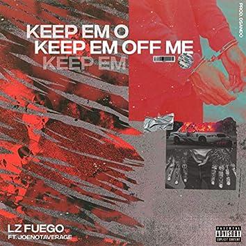 Keep Em Off Me