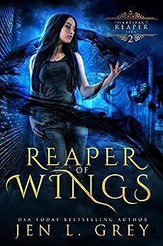 Reaper of Wings (The Artifact Reaper Saga Book 2) by [Jen L Grey]