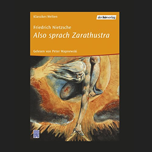 Also sprach Zarathustra                   Written by:                                                                                                                                 Friedrich Nietzsche                               Narrated by:                                                                                                                                 Peter Wapnewski                      Length: 8 hrs and 42 mins     Not rated yet     Overall 0.0
