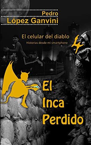El celular del diablo 4 El Inca Perdido: Historias desde mi smarphone