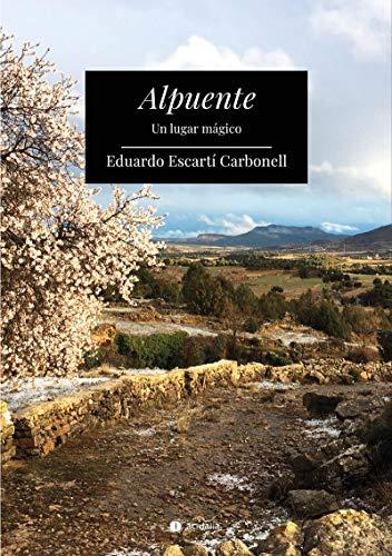 Alpuente: Un lugar mágico: 526 (Narrativa Acidalia)
