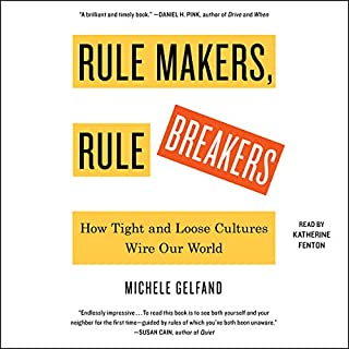 Rule Makers, Rule Breakers                   By:                                                                                                                                 Michele Gelfand                               Narrated by:                                                                                                                                 Katherine Fenton                      Length: 8 hrs and 21 mins     43 ratings     Overall 4.5