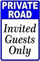 TIBBNG Private Road Invited Guests Only ヴィンテージアルミ金属ティンサイン警告新しいサインプラークポスター壁レトロアートサイン使用場所20 x 30 cmどの写真でもカスタマイズできます
