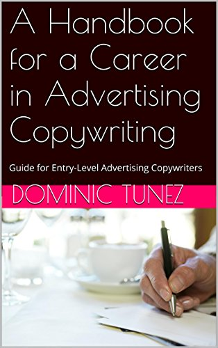 A Handbook for a Career in Advertising Copywriting: Guide for Entry-Level Advertising Copywriters (English Edition)