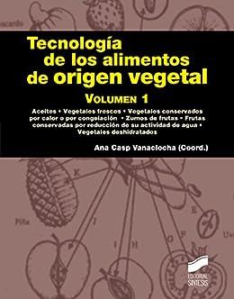 Tecnología de los alimentos de origen vegetal. Volumen 1 (Manuales ...