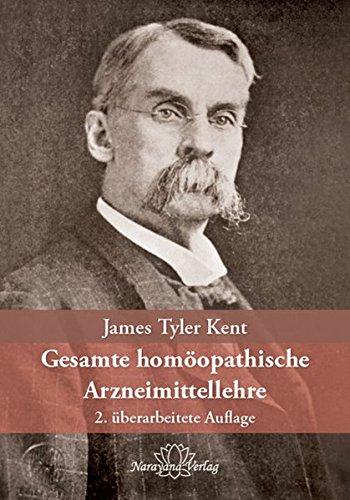 """Gesamte homöopathische Arzneimittellehre: Kents Vorlesungen über die homöopathische Materia Medica einschließlich seiner """"Neuen Arzneimittel"""""""
