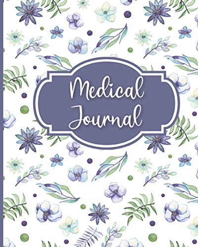 Medical Journal: Medical History Notebook and Organizer for Patients, Family and Caregivers