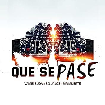 Que Se Pase (feat. MrMuerte & Billy Joe)
