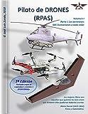 Piloto de DRONES (RPAS): Volumen I - Parte I. Las aeronaves....