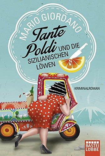 Tante Poldi und die sizilianischen Löwen: Kriminalroman (Sizilienkrimi, Band 1)