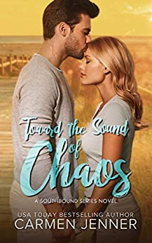 Toward the Sound of Chaos (The Southbound Series Book 1) by [Carmen Jenner, Tall Story Designs, Lauren McKellar]